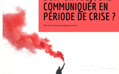 Doit-on toujours communiquer en période de crise ?